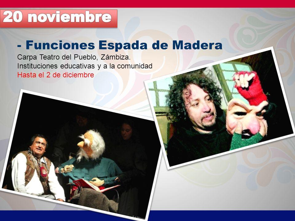 - Funciones Espada de Madera Carpa Teatro del Pueblo, Zámbiza.