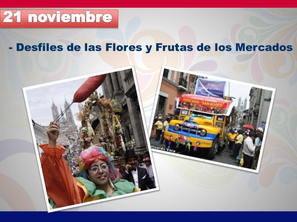 - Desfiles de las Flores y Frutas de los Mercados