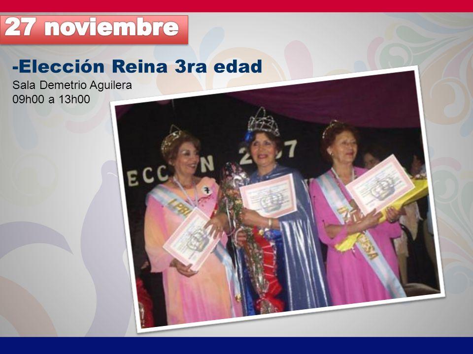 -Elección Reina 3ra edad Sala Demetrio Aguilera 09h00 a 13h00