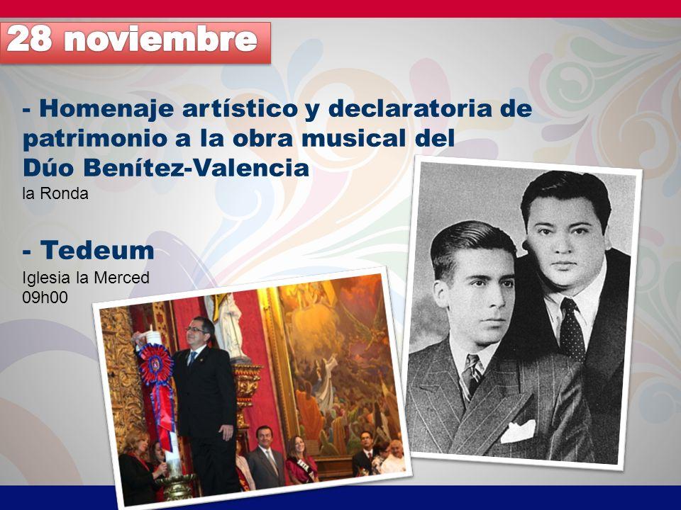 - Homenaje artístico y declaratoria de patrimonio a la obra musical del Dúo Benítez-Valencia la Ronda - Tedeum Iglesia la Merced 09h00
