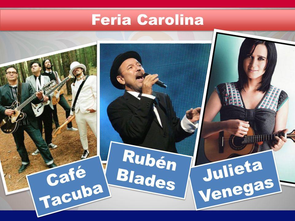 Feria Carolina Julieta Venegas Rubén Blades Café Tacuba