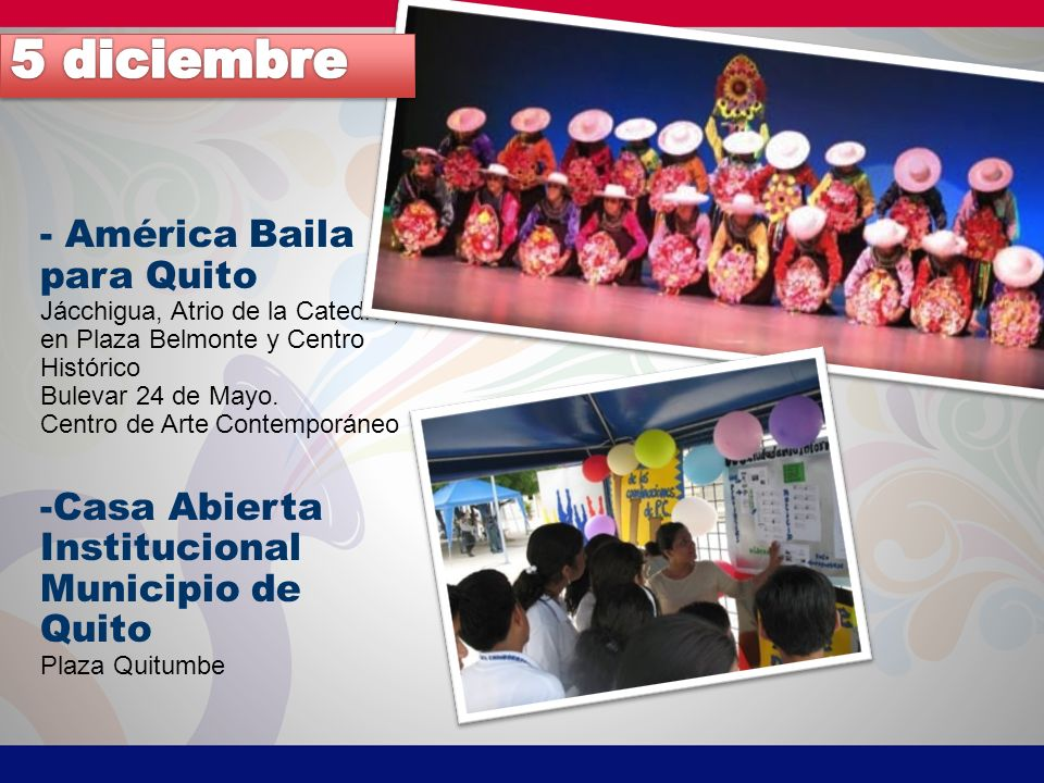 - América Baila para Quito Jácchigua, Atrio de la Catedral, en Plaza Belmonte y Centro Histórico Bulevar 24 de Mayo.