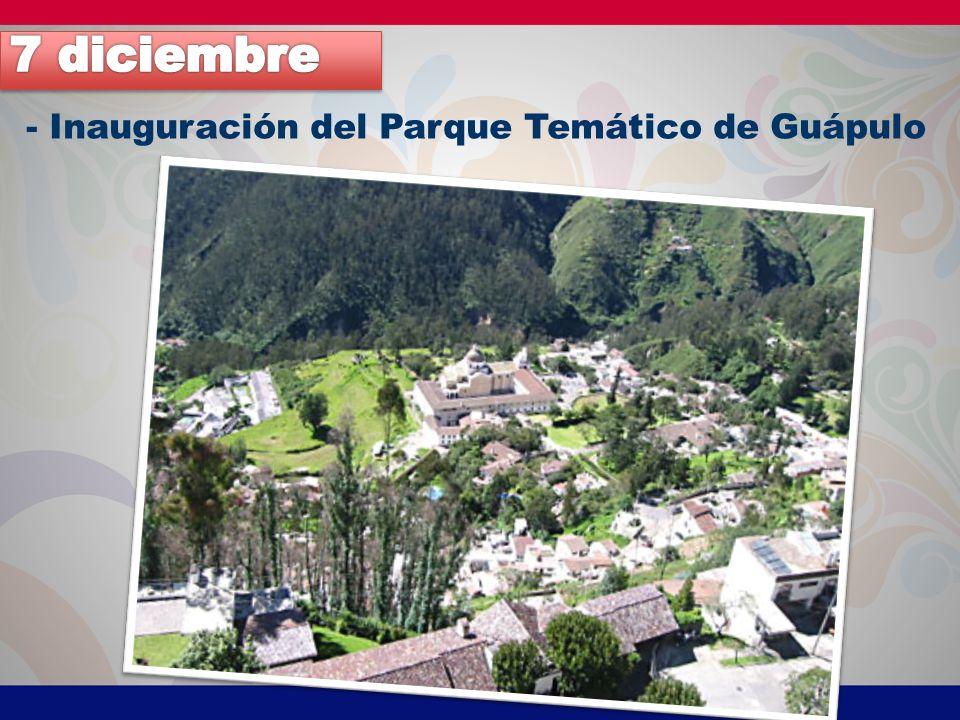 - Inauguración del Parque Temático de Guápulo