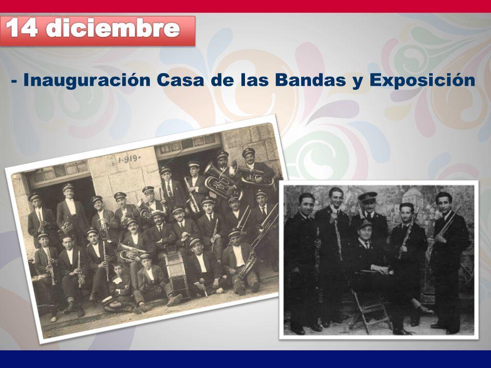 - Inauguración Casa de las Bandas y Exposición
