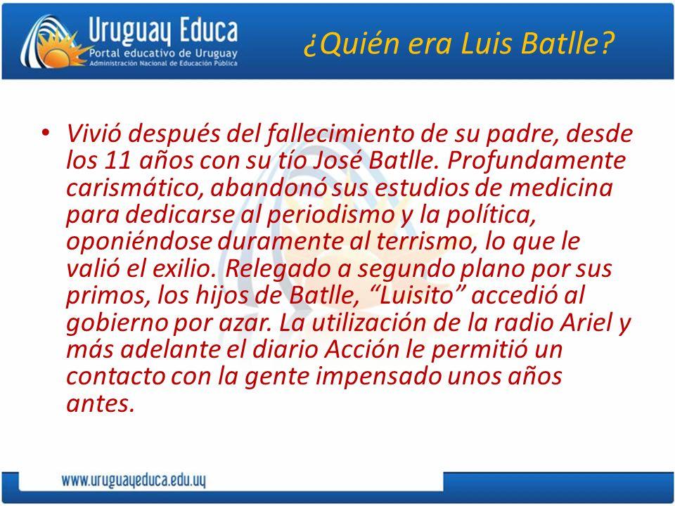¿Quién era Luis Batlle? Vivió después del fallecimiento de su padre, desde los 11 años con su tío José Batlle. Profundamente carismático, abandonó sus