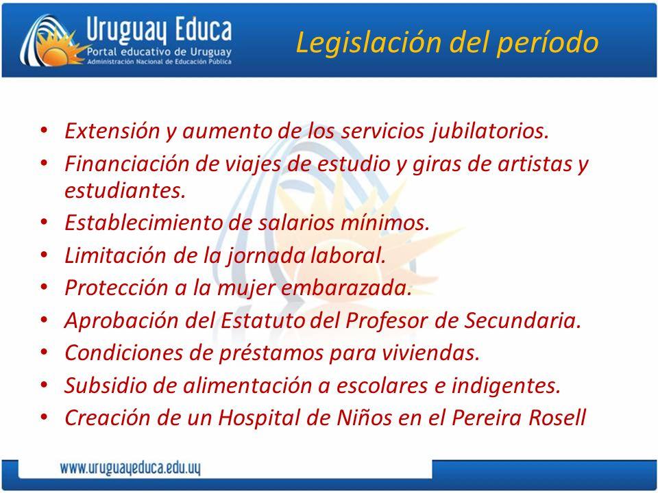 Legislación del período Extensión y aumento de los servicios jubilatorios. Financiación de viajes de estudio y giras de artistas y estudiantes. Establ