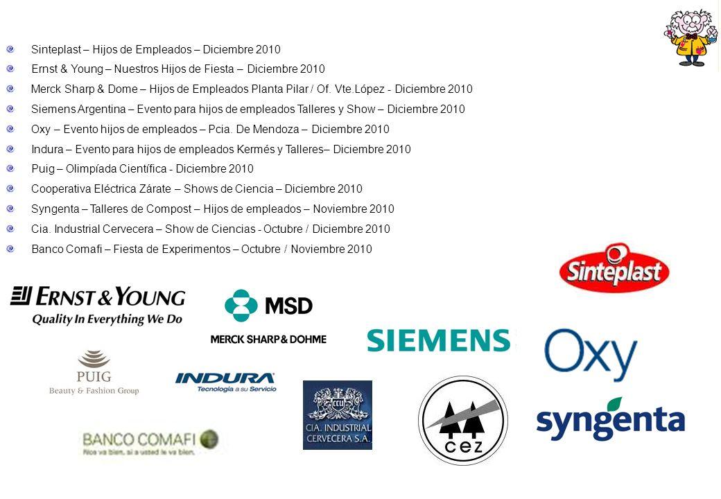 Sinteplast – Hijos de Empleados – Diciembre 2010 Ernst & Young – Nuestros Hijos de Fiesta – Diciembre 2010 Merck Sharp & Dome – Hijos de Empleados Planta Pilar / Of.