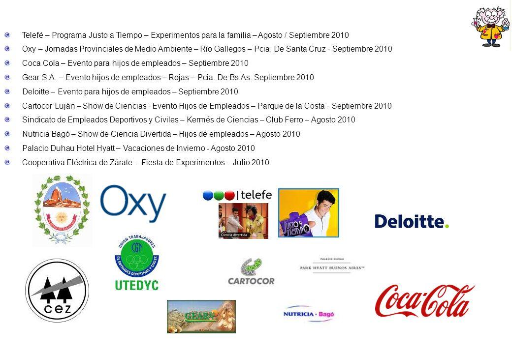 Telefé – Programa Justo a Tiempo – Experimentos para la familia – Agosto / Septiembre 2010 Oxy – Jornadas Provinciales de Medio Ambiente – Río Gallego