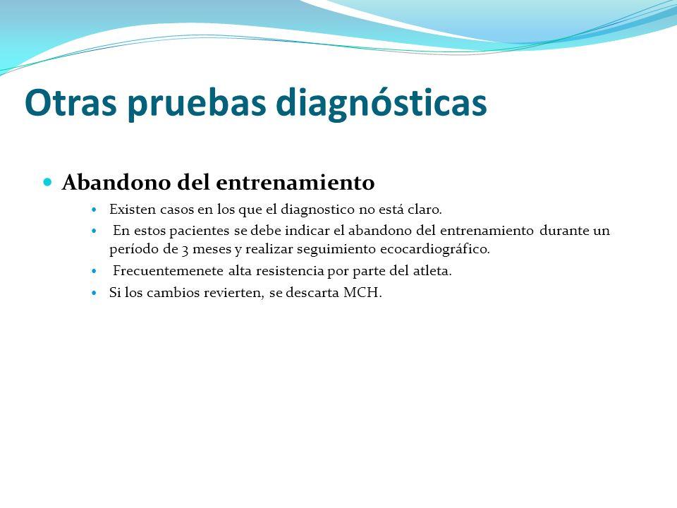 Abandono del entrenamiento Existen casos en los que el diagnostico no está claro. En estos pacientes se debe indicar el abandono del entrenamiento dur