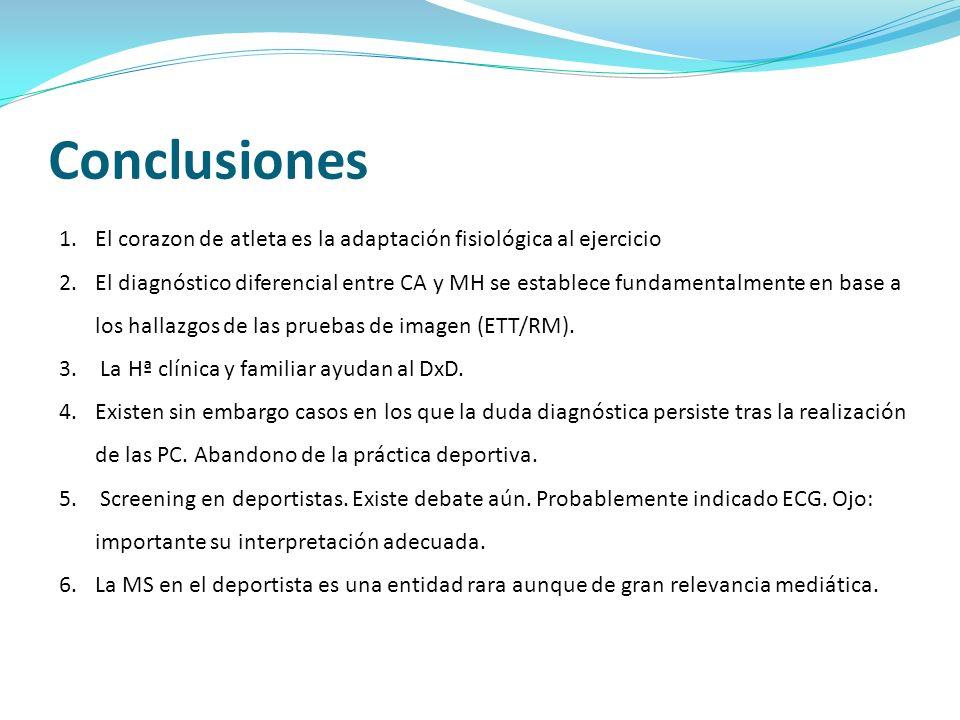 Conclusiones 1.El corazon de atleta es la adaptación fisiológica al ejercicio 2.El diagnóstico diferencial entre CA y MH se establece fundamentalmente