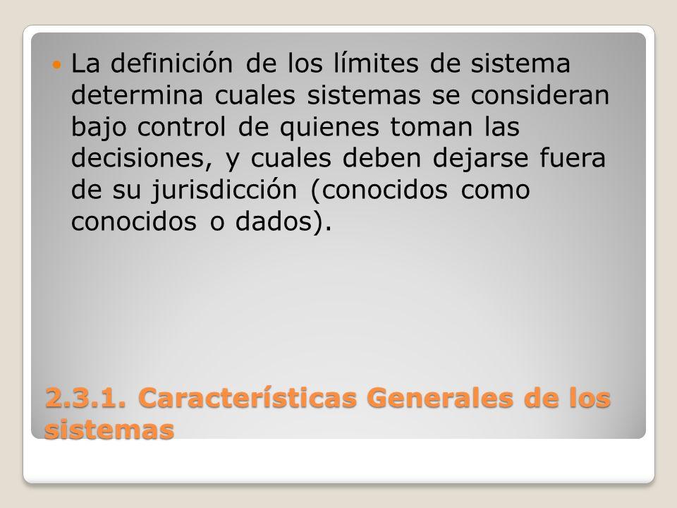 2.3.1. Características Generales de los sistemas La definición de los límites de sistema determina cuales sistemas se consideran bajo control de quien