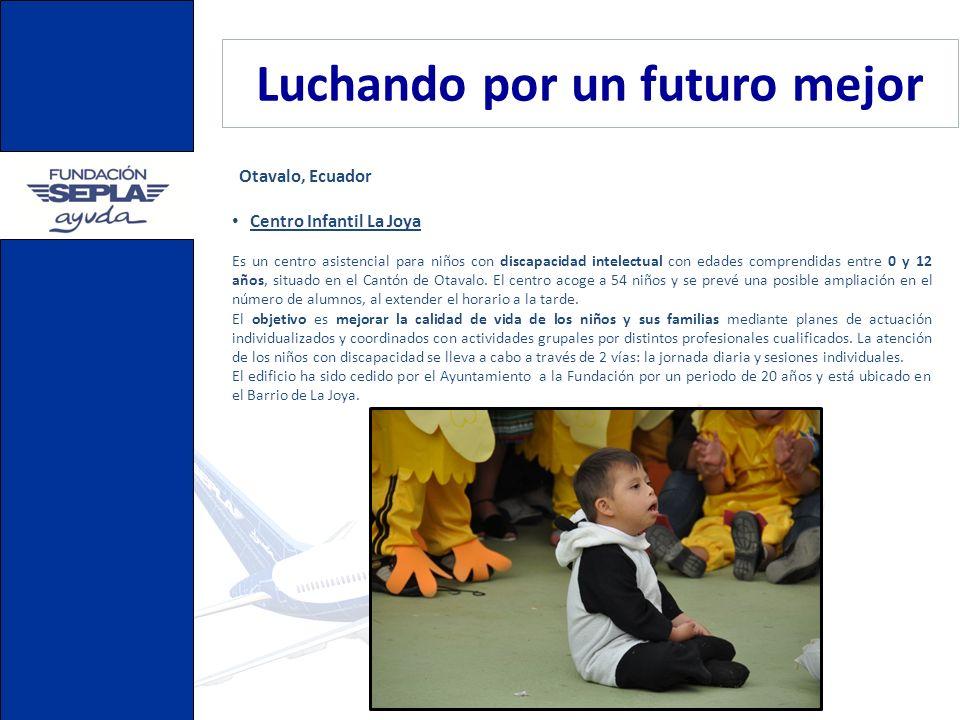 Luchando por un futuro mejor Centro Integral Virgen de Loreto Se trata de un nuevo proyecto de ayuda a la discapacidad intelectual en Otavalo, que dará continuidad al Centro Infantil La Joya.