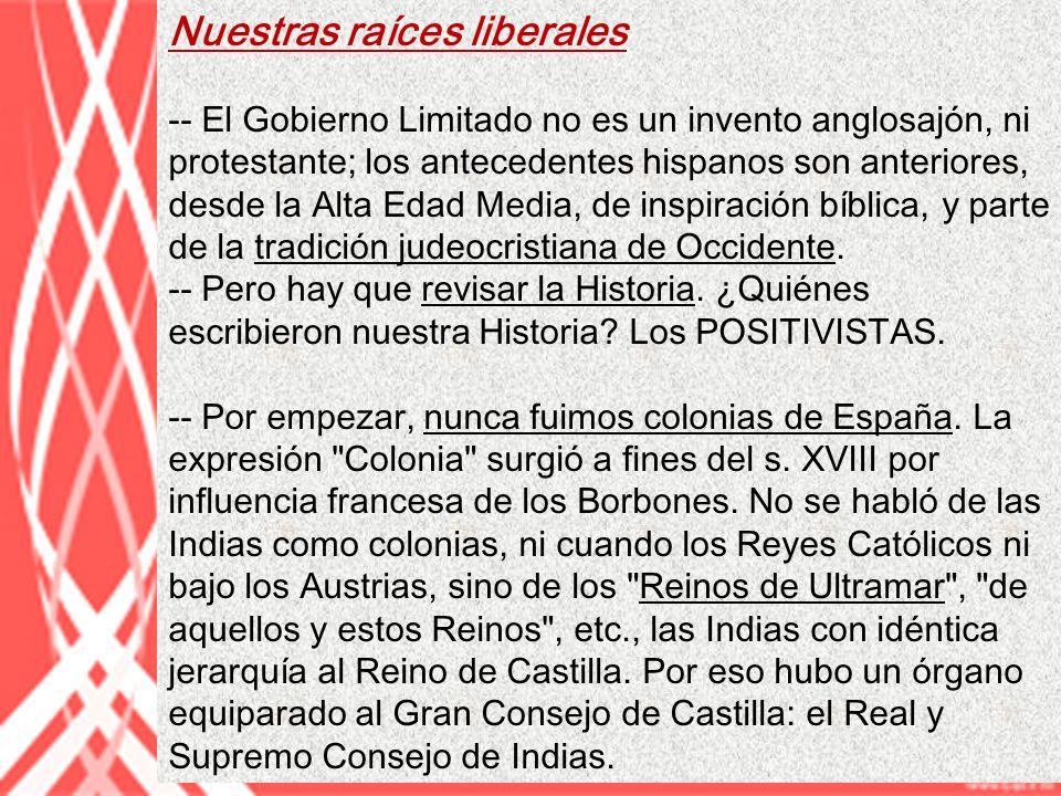 Nuestras raíces liberales -- El Gobierno Limitado no es un invento anglosajón, ni protestante; los antecedentes hispanos son anteriores, desde la Alta