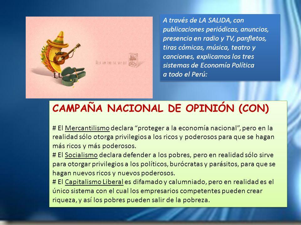 CAMPAÑA NACIONAL DE OPINIÓN (CON) # El Mercantilismo declara proteger a la economía nacional, pero en la realidad sólo otorga privilegios a los ricos