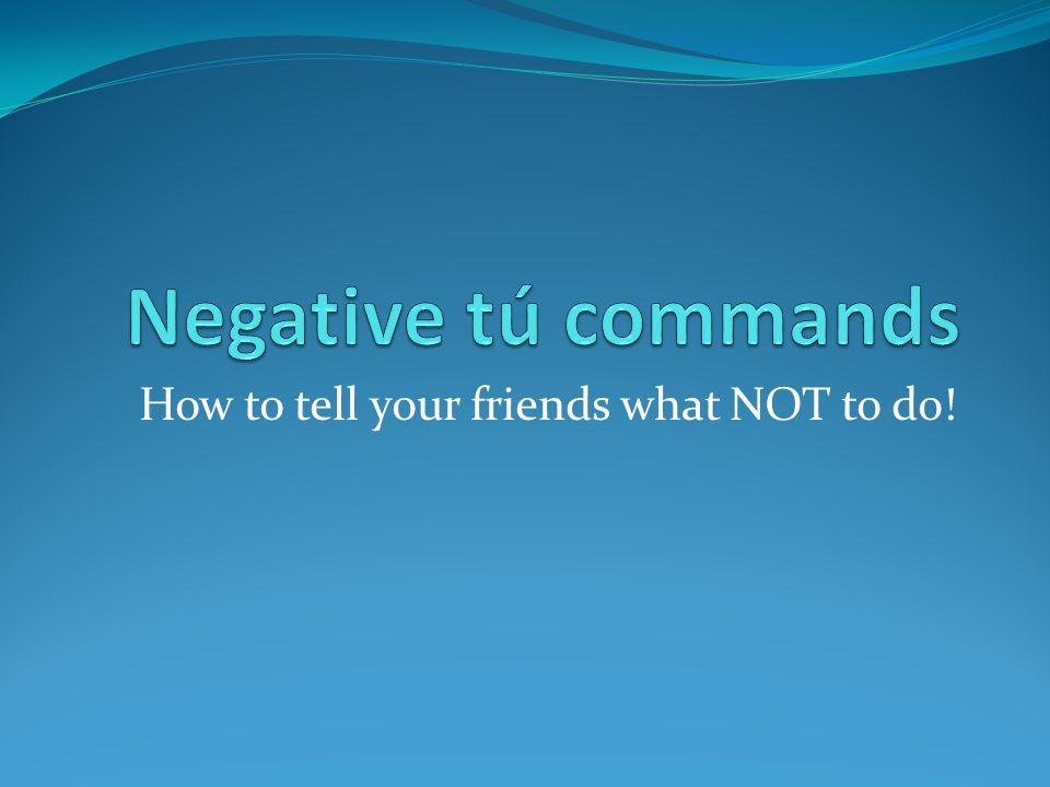 -ZAR ending verbs Lets look at some examples: Z C comenzar (to begin) comienzo ¡No comiences.