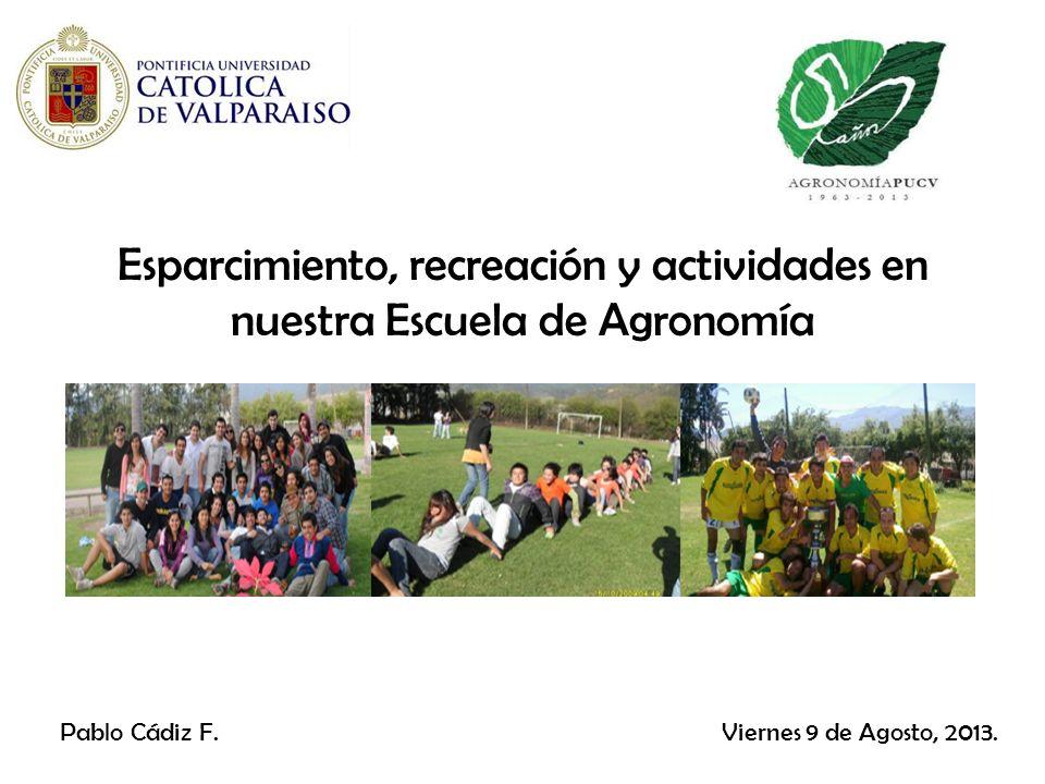 Esparcimiento, recreación y actividades en nuestra Escuela de Agronomía Pablo Cádiz F.