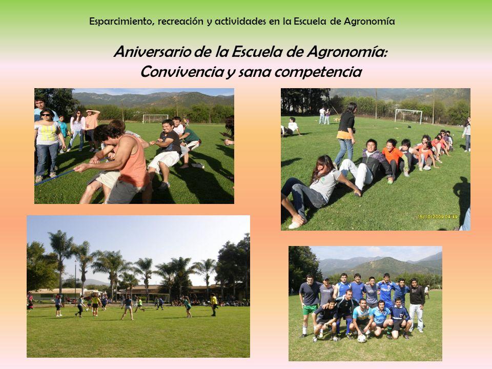 Esparcimiento, recreación y actividades en la Escuela de Agronomía Aniversario de la Escuela de Agronomía: Convivencia y sana competencia