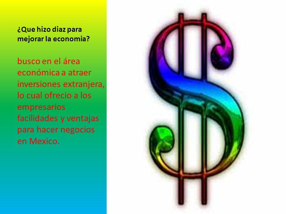 ¿Que hizo diaz para mejorar la economia.