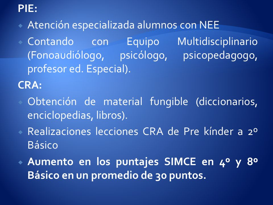 PIE: Atención especializada alumnos con NEE Contando con Equipo Multidisciplinario (Fonoaudiólogo, psicólogo, psicopedagogo, profesor ed. Especial). C