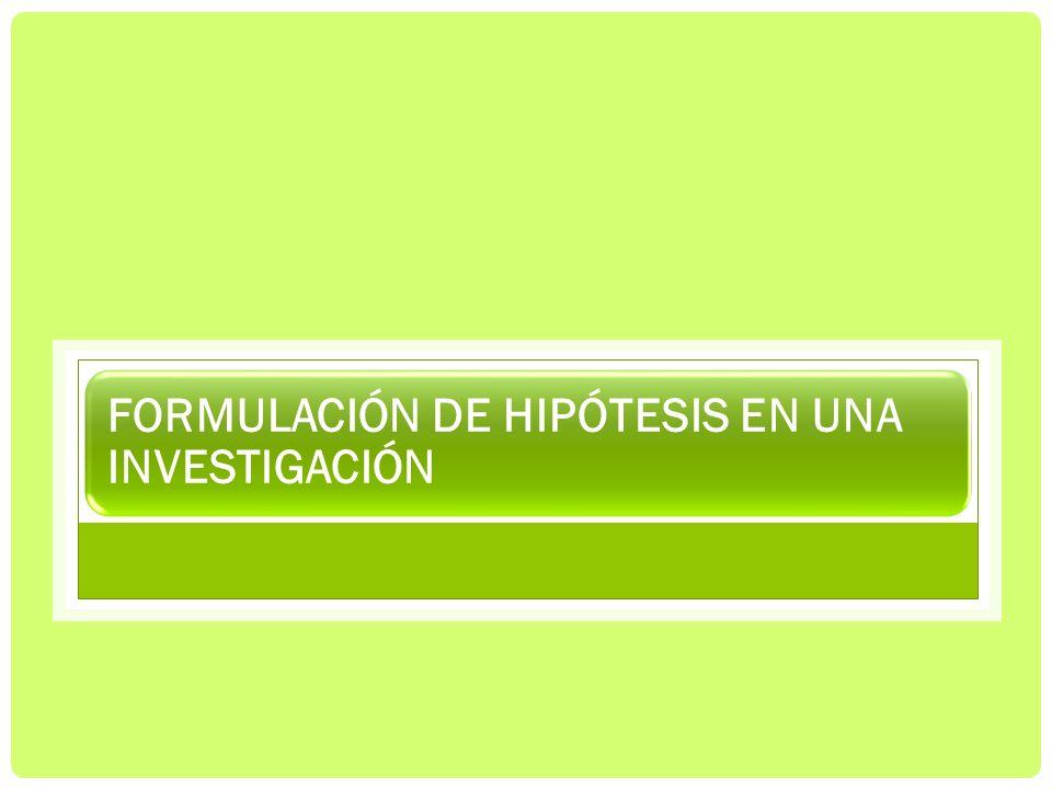 FORMULACIÓN DE HIPÓTESIS EN UNA INVESTIGACIÓN