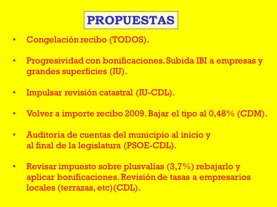Congelación recibo (TODOS). Progresividad con bonificaciones. Subida IBI a empresas y grandes superficies (IU). Impulsar revisión catastral (IU-CDL).