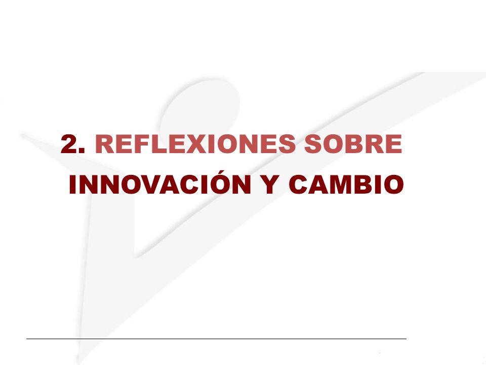 2. REFLEXIONES SOBRE INNOVACIÓN Y CAMBIO