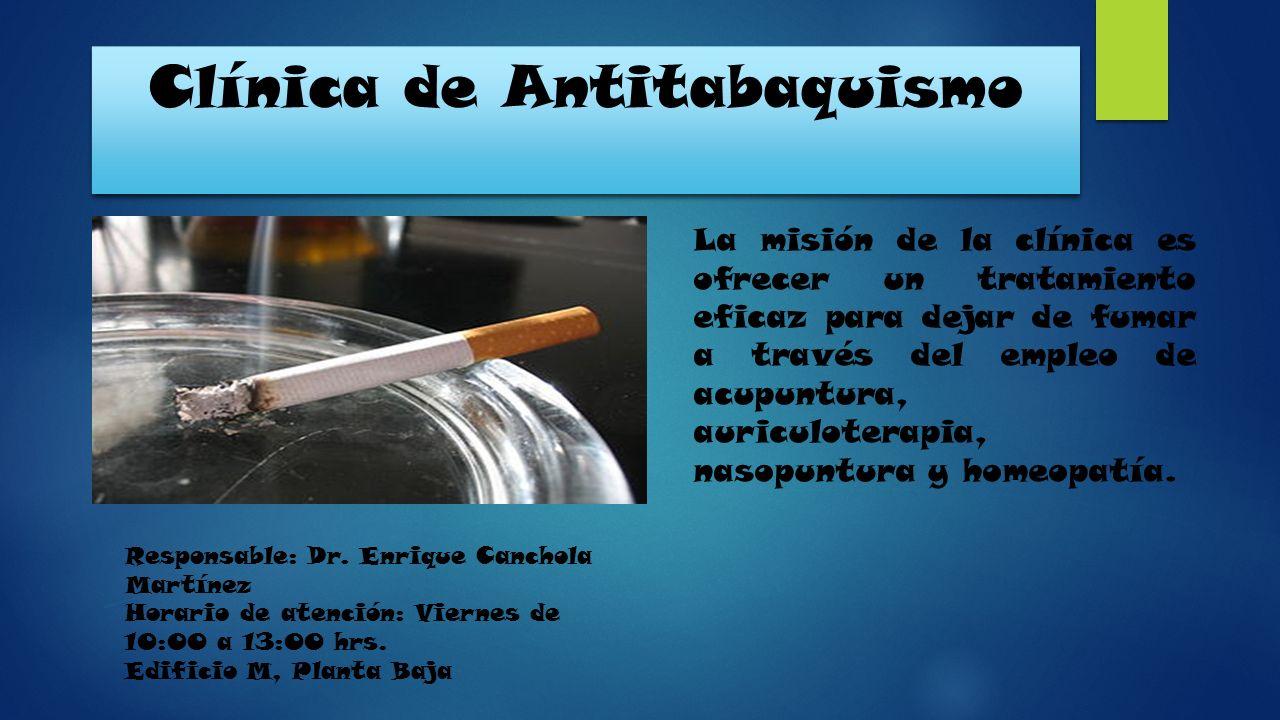 Clínica de Antitabaquismo La misión de la clínica es ofrecer un tratamiento eficaz para dejar de fumar a través del empleo de acupuntura, auriculotera