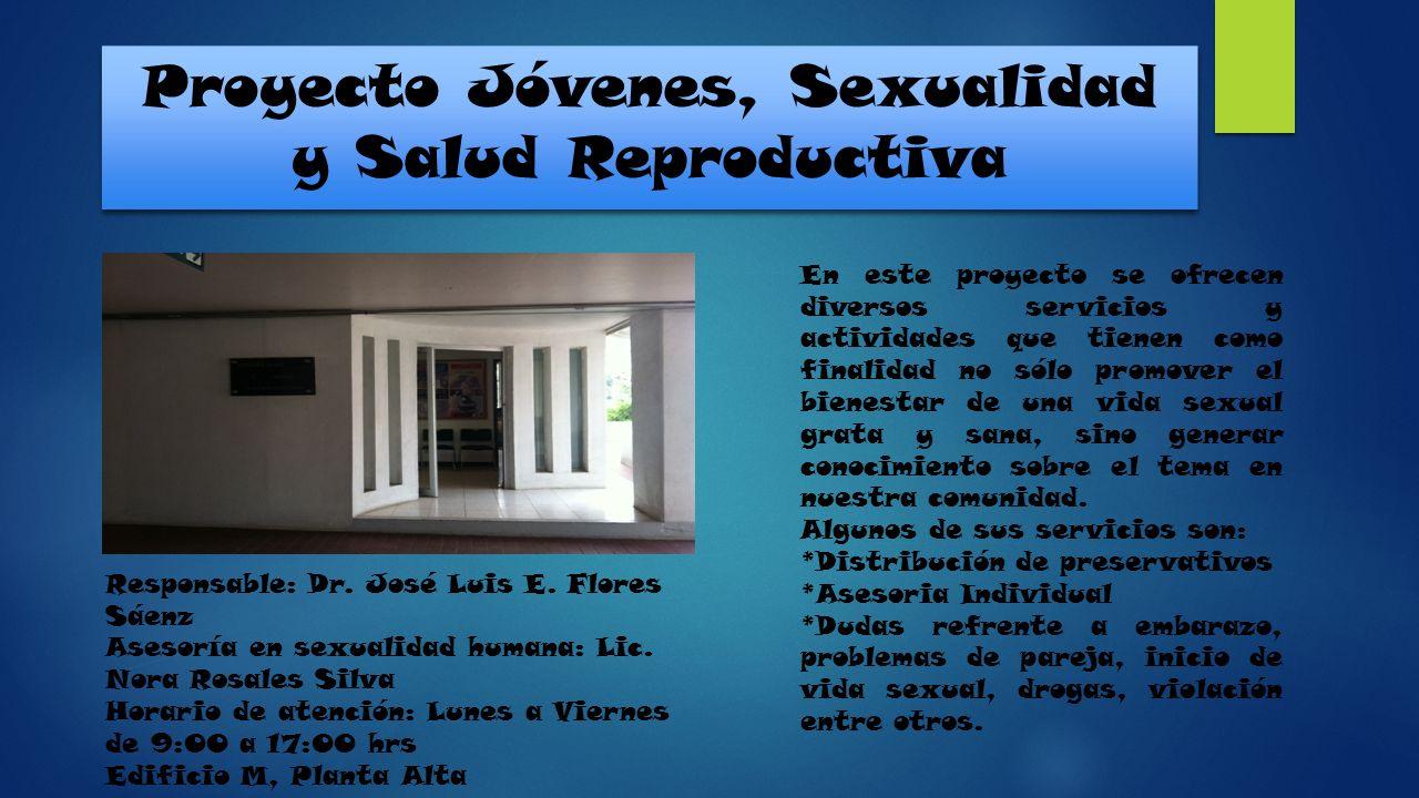 Proyecto Jóvenes, Sexualidad y Salud Reproductiva En este proyecto se ofrecen diversos servicios y actividades que tienen como finalidad no sólo promo