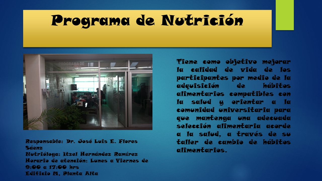 Programa de Nutrición Tiene como objetivo mejorar la calidad de vida de los participantes por medio de la adquisición de hábitos alimentarios compatib