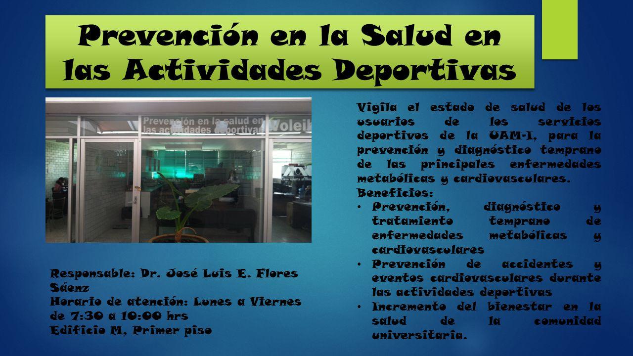 Prevención en la Salud en las Actividades Deportivas Vigila el estado de salud de los usuarios de los servicios deportivos de la UAM-I, para la preven