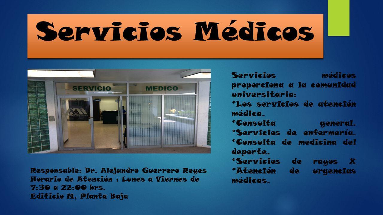 Servicios Médicos Servicios médicos proporciona a la comunidad universitaria: *Los servicios de atención médica. *Consulta general. *Servicios de enfe