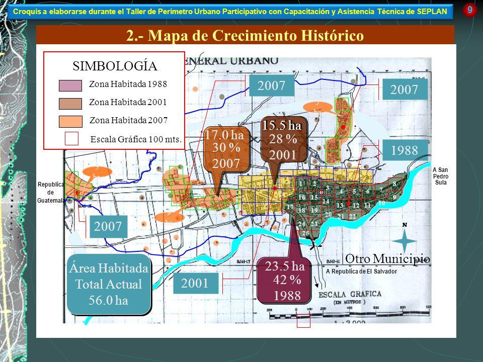 2.- Mapa de Crecimiento Histórico 1988 2001 2007 A Republica de El Salvador A San Pedro Sula Republica de Guatemala 9 N 12 3 456 7 8 9 10 111213 14 15