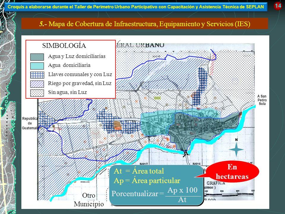 5.- Mapa de Cobertura de Infraestructura, Equipamiento y Servicios (IES) 14 A Republica de El Salvador A San Pedro Sula Republica de Guatemala futbol