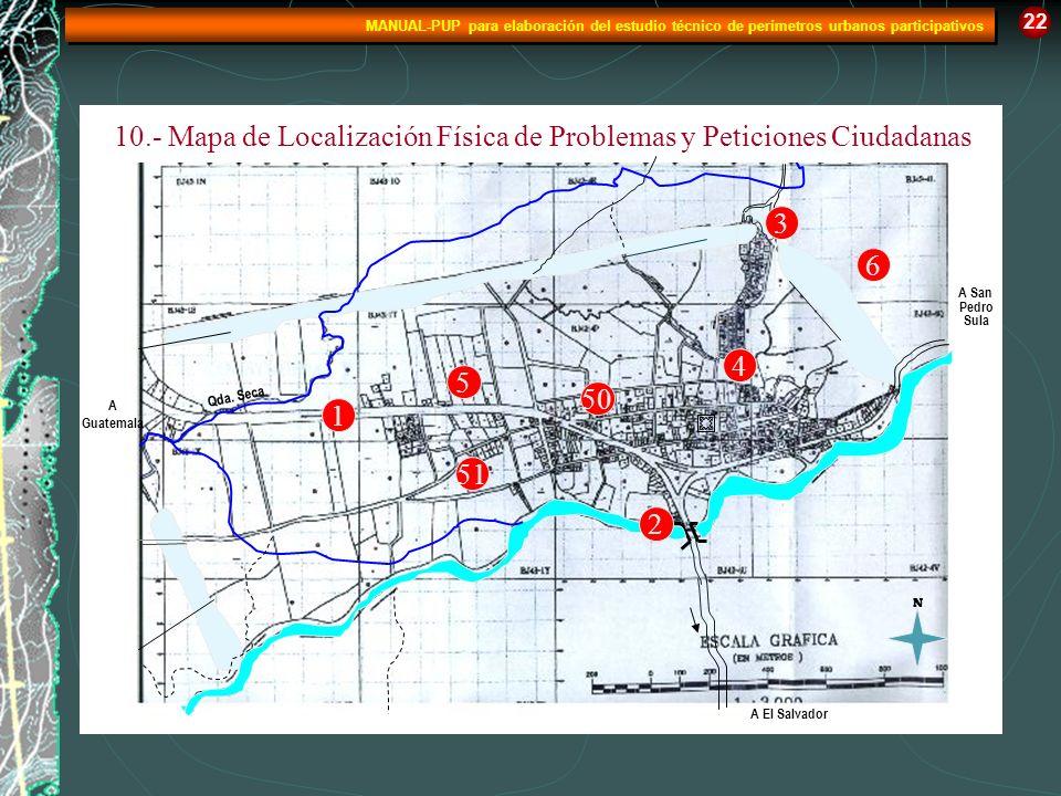 A El Salvador A San Pedro Sula A Guatemala Qda. Seca 22 10.- Mapa de Localización Física de Problemas y Peticiones Ciudadanas N 1 2 3 4 5 6 50 51 MANU