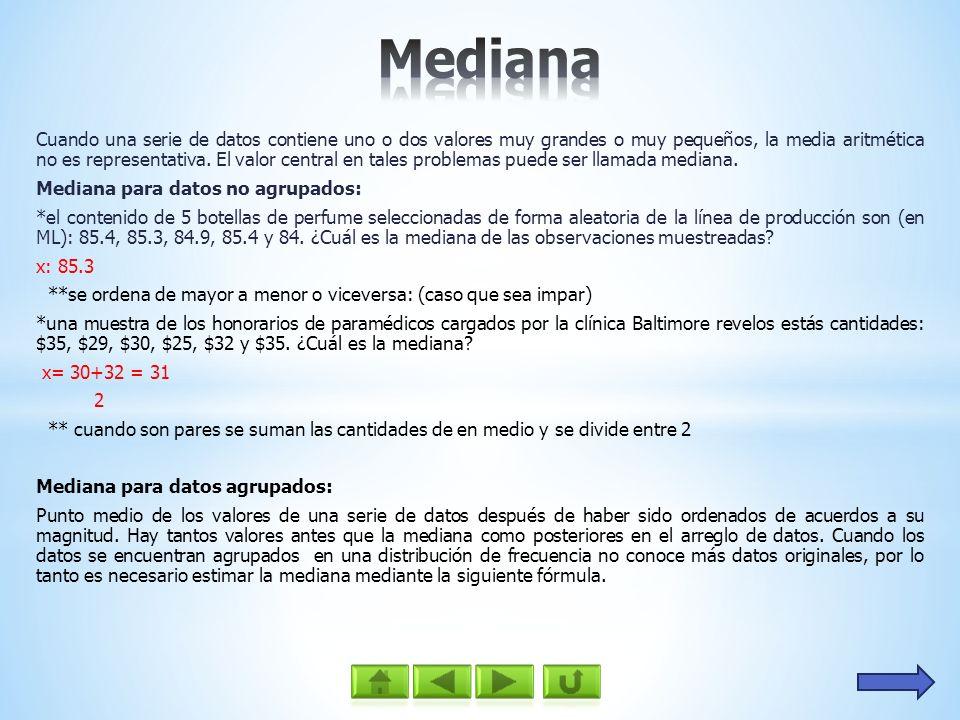 Propiedades de la mediana: 1: hay solo una mediana en una serie de datos.