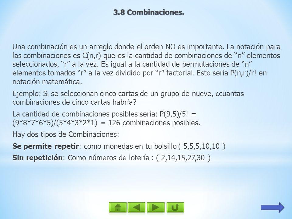 Una combinación es un arreglo donde el orden NO es importante. La notación para las combinaciones es C(n,r) que es la cantidad de combinaciones de n e