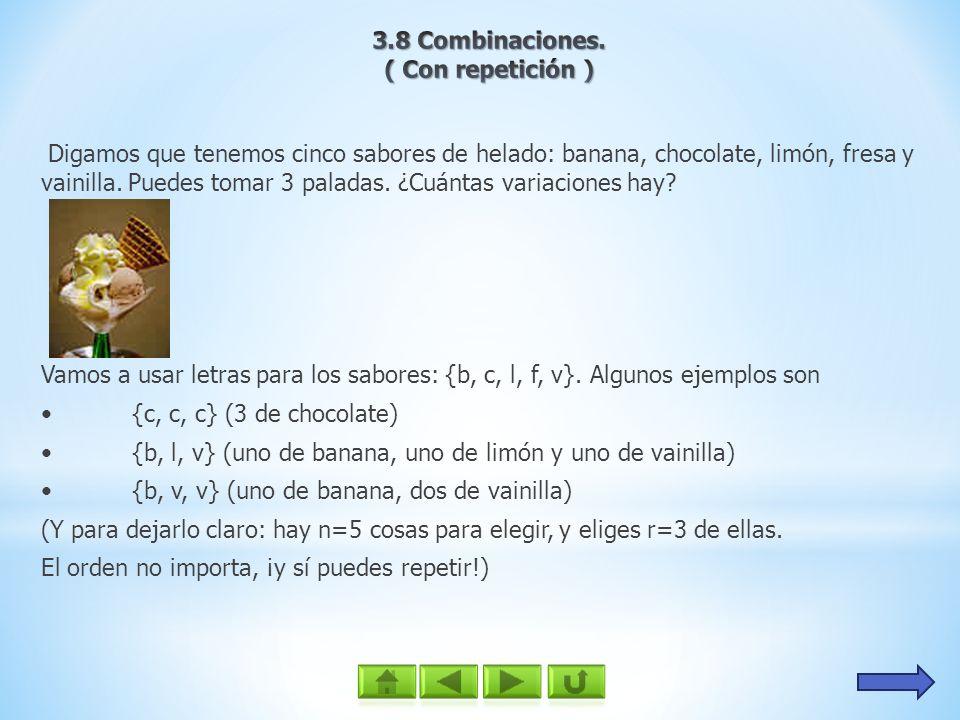 Digamos que tenemos cinco sabores de helado: banana, chocolate, limón, fresa y vainilla. Puedes tomar 3 paladas. ¿Cuántas variaciones hay? Vamos a usa