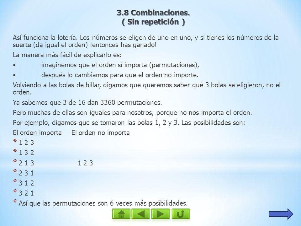 De hecho hay una manera fácil de saber de cuántas maneras 1 2 3 se pueden ordenar, y ya la sabemos.