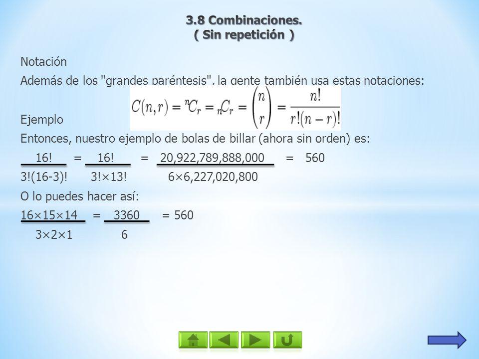 Así que recuerda, haz las permutaciones, después reduce entre r! ...