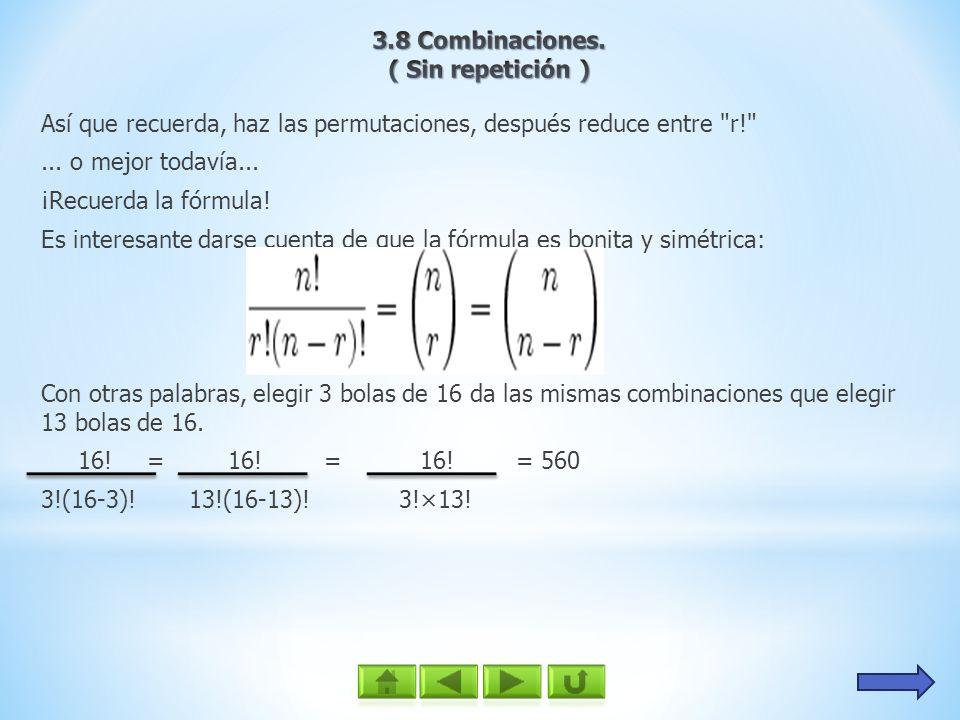 Una permutación es una combinación en donde el orden es importante.