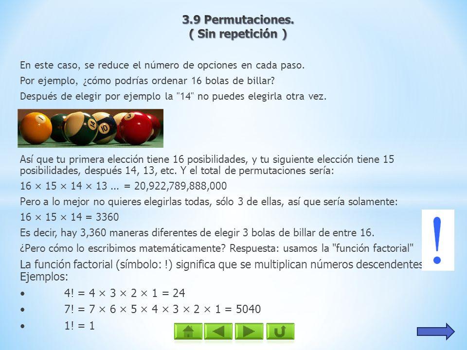 Así que si quieres elegir todas las bolas de billar las permutaciones serían: 16.