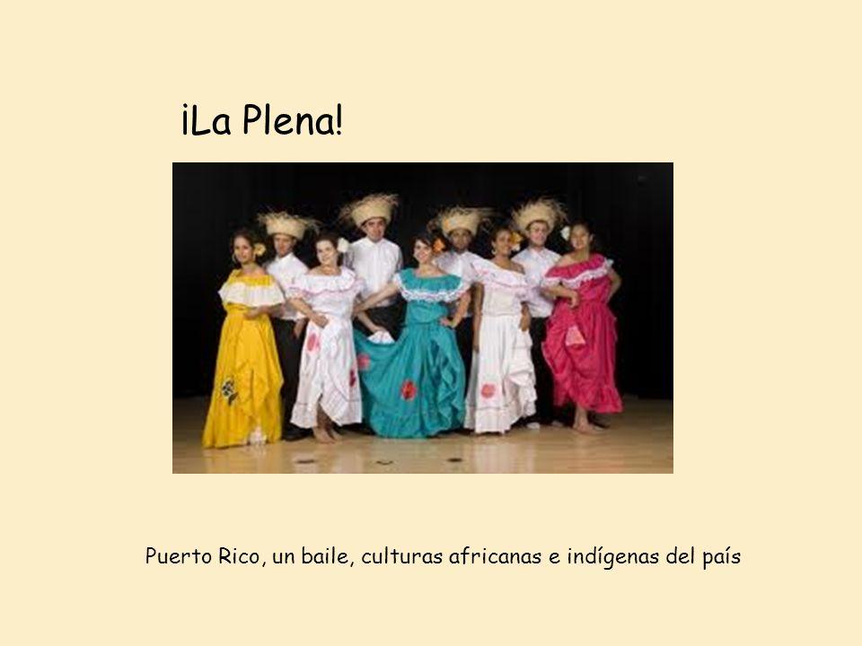 ¡La Plena! Puerto Rico, un baile, culturas africanas e indígenas del país