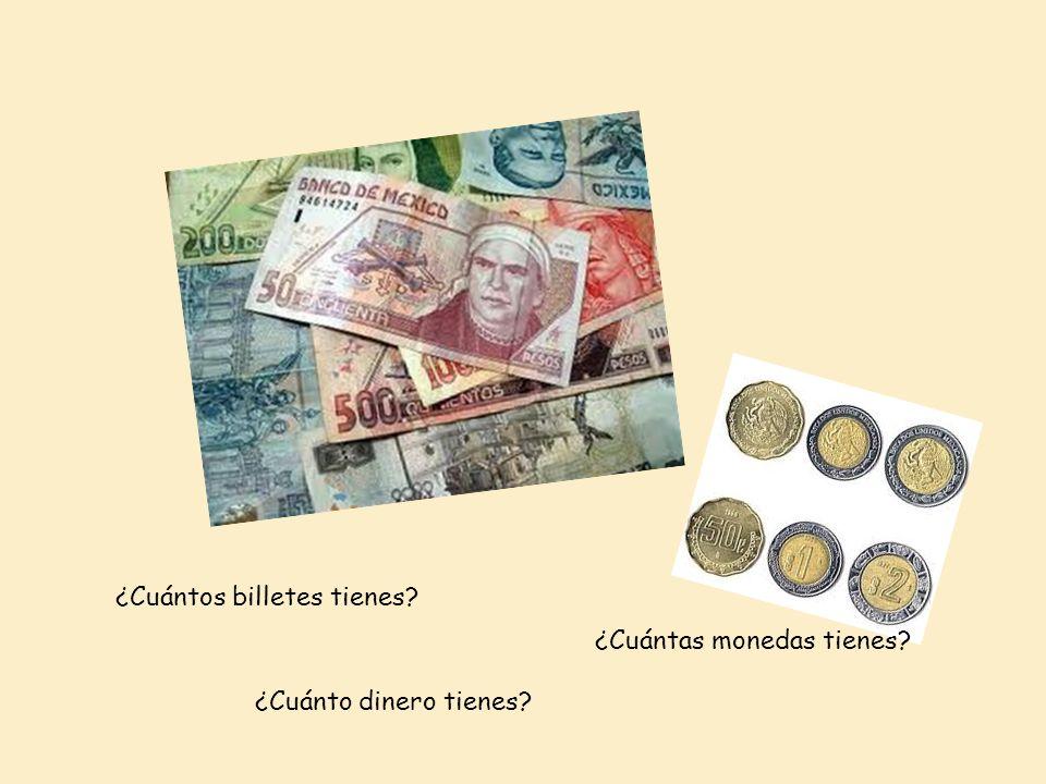 ¿Cuántos billetes tienes? ¿Cuántas monedas tienes? ¿Cuánto dinero tienes?
