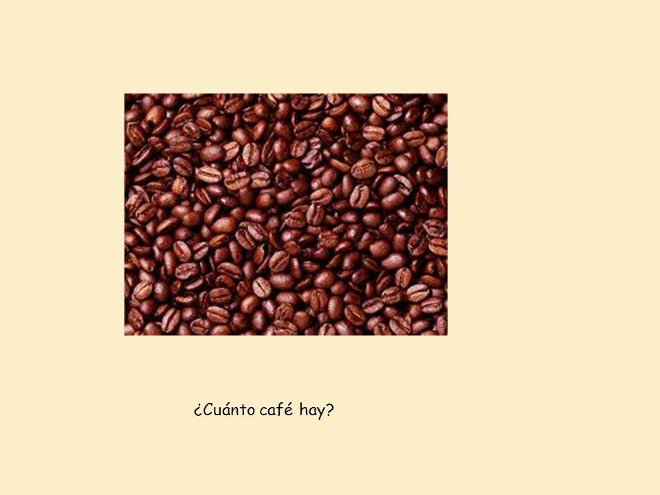 ¿Cuánto café hay?