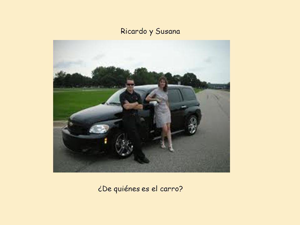 Ricardo y Susana ¿De quiénes es el carro?