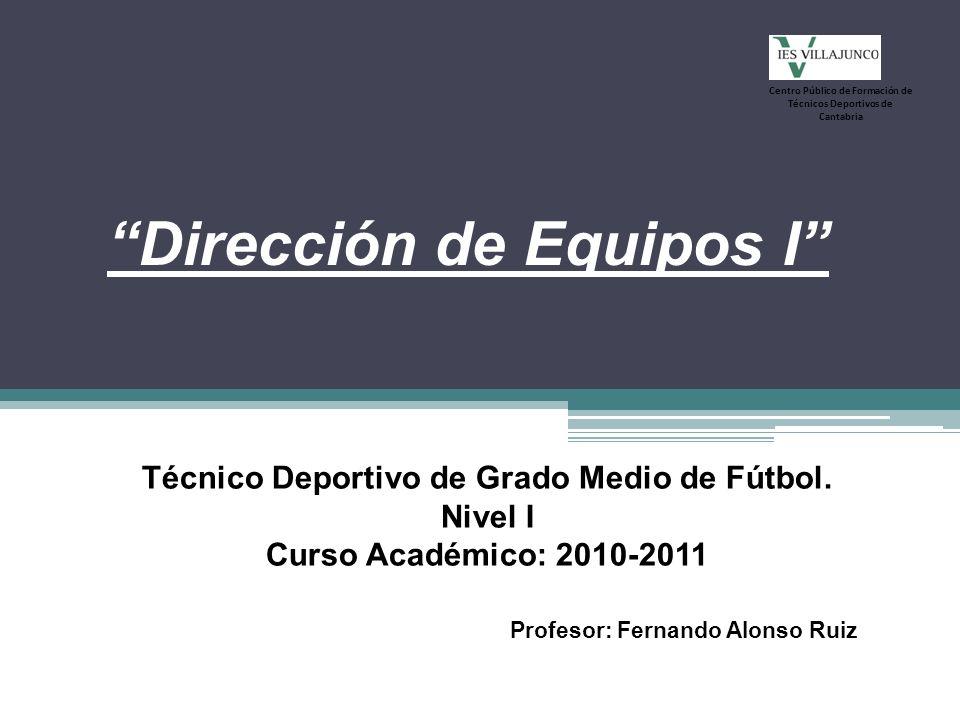 Dirección de Equipos I Técnico Deportivo de Grado Medio de Fútbol.