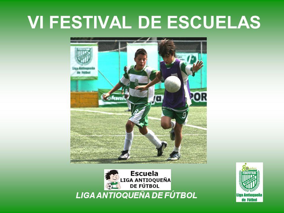 VI FESTIVAL DE ESCUELAS LIGA ANTIOQUEÑA DE FÚTBOL