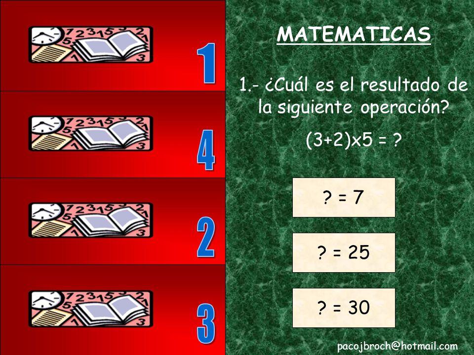 MATEMATICAS 1.- ¿Cuál es el resultado de la siguiente operación.