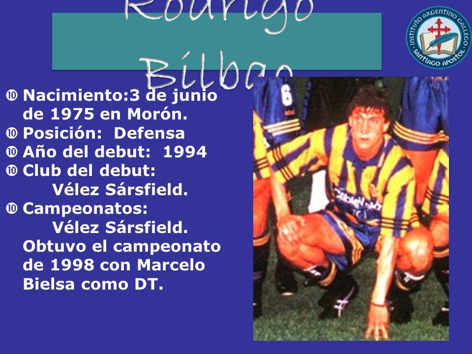 Nacimiento:3 de junio de 1975 en Morón. Posición: Defensa Año del debut: 1994 Club del debut: Vélez Sársfield. Campeonatos: Vélez Sársfield. Obtuvo el