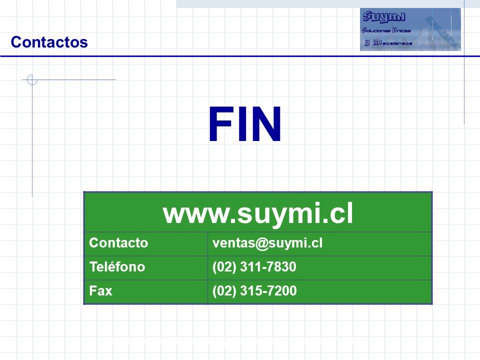 FIN Preparado por: Soluciones Únicas y Misceláneos Limitada - Fono: 311-7830 www.suymi.cl Contactoventas@suymi.cl Teléfono(02) 311-7830 Fax(02) 315-72